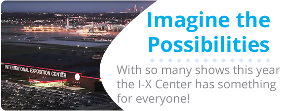 IX Center has something for Everyone